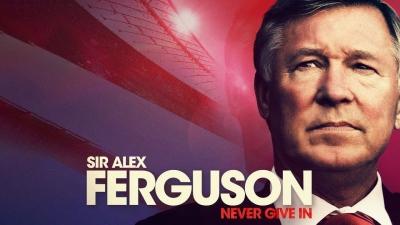 «Never Give In»: Ντοκιμαντέρ-μάθημα ζωής με τον Σερ Άλεξ Φέργκιουσον