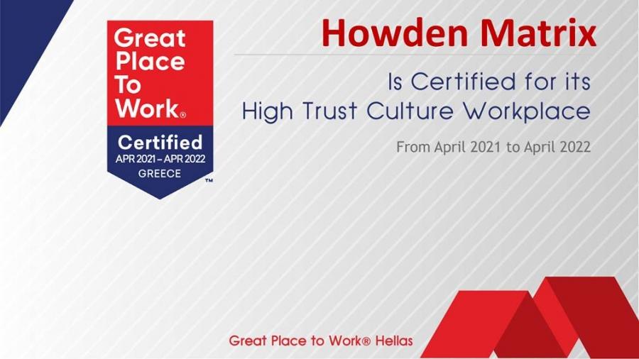 H Howden Matrix έλαβε Πιστοποίηση του Great Place to Work - Πάει για την πρωτιά το 2022